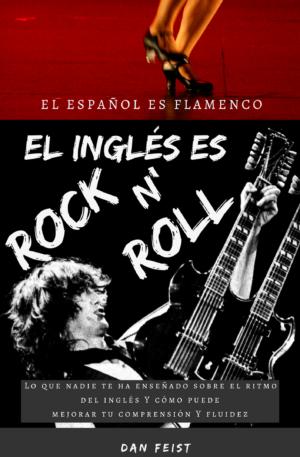 El español es flamenco. El inglés es rock n' roll.