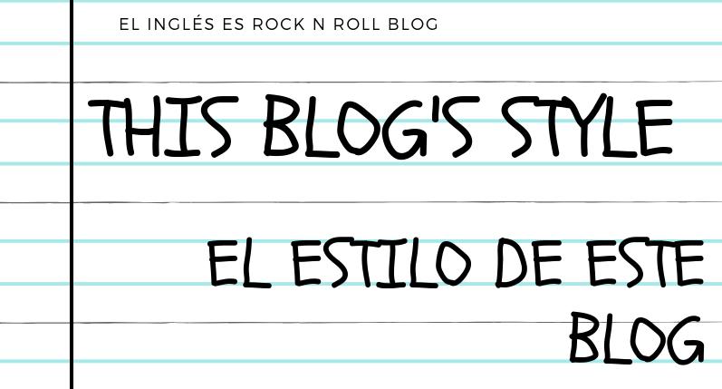 This Blog's Style / El estilo de este blog