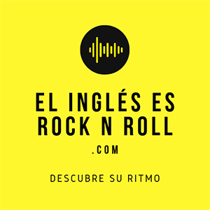 El inglés es Rock n' Roll