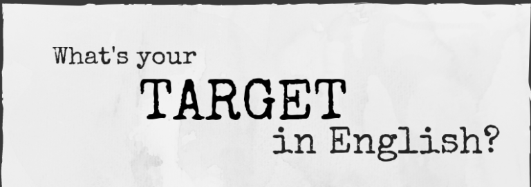 What's your target in English? / ¿Cuál es tu objetivo en inglés?
